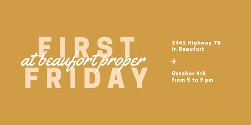 First Friday at Beaufort Proper