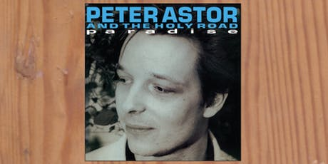 Pete Astor and the Holy Road  tickets