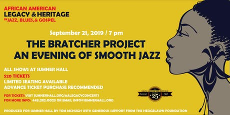 The Bratcher Project an Evening of Smooth Jazz tickets