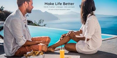 DAS MAKE LIFE BETTER EVENT- Wie auch Sie Ihr Leben mit unserem Konzept verbessern können