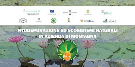 Fitodepurazione ed ecosistemi naturali in azienda di montagna biglietti