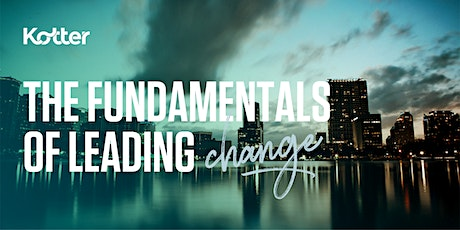 The Fundamentals of Leading Change  - Orlando tickets