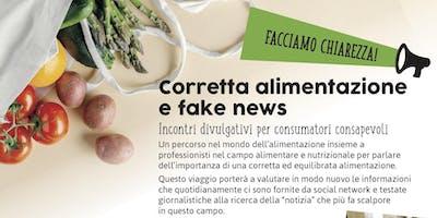 Facciamo chiarezza.! Corretta alimentazione e fake news.