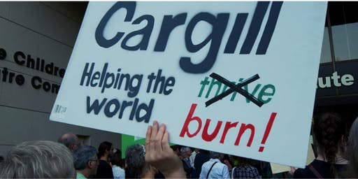 Cargill: (Agri)business as usual = planetary disaster