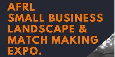 AFRL Small Business Landscape and Match Making Expo.