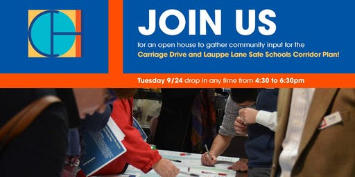 Carriage Lauppe Lane Safe School Corridor Community Open House