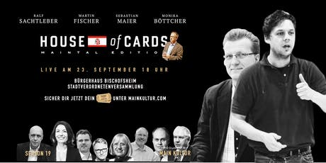 "House of Cards ""MAINTAL EDITION"" Stadtverordnetenversammlung Tickets"