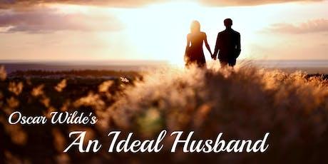 An Ideal Husband - Saturday, November 2nd @ 4:30PM tickets