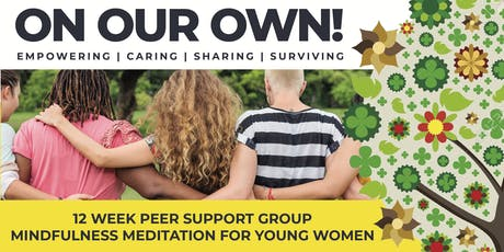On Our Own: Mindfulness Meditation for Young Women tickets