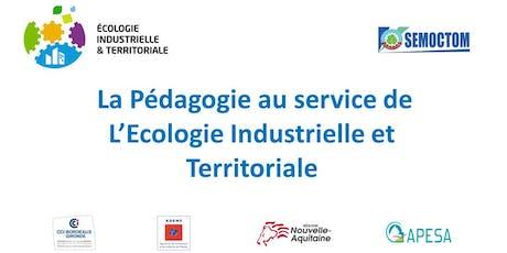 La pédagogie au service de l'Ecologie Industrielle et Territoriale billets