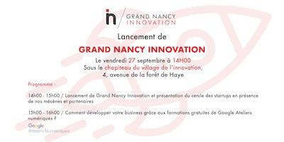 Lancement de Grand Nancy Innovation