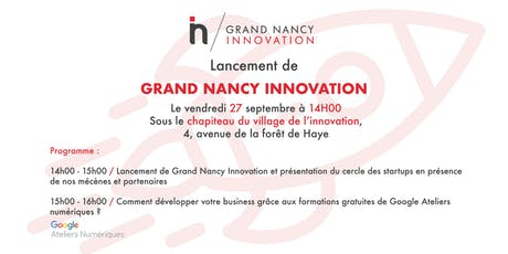 Lancement de Grand Nancy Innovation billets