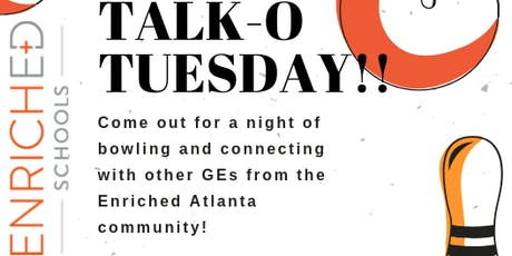Talk-o Tuesday (and bowling) — Enriched Schools Atlanta September Meet-up! tickets