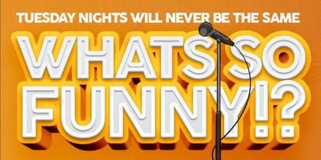 Whats so funny?! tickets