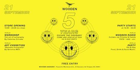 WOODEN BASSANO 5 YEARS B-DAY biglietti
