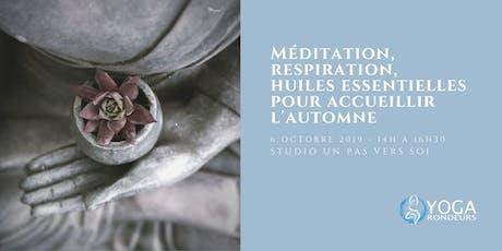 Méditation, respiration et huiles essentielles pour accueillir l'automne billets