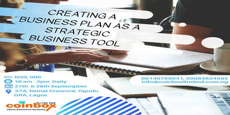 CREATING A BUSINESS PLAN AS A STRATEGIC BUSINESS TOOL - N20, 000 tickets