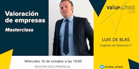 Valoración de empresas. Masterclass a cargo de Luis de Blas (Valentum) tickets