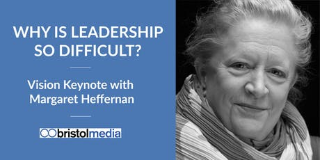 Why is Leadership so Difficult? Keynote with Margaret Heffernan tickets