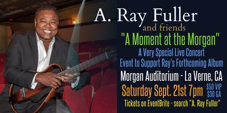 """Guitarist A. Ray Fuller & Friends - """"A Moment at the Morgan"""" Special tickets"""