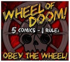 """The Wheel of Doom Comedy Show"""