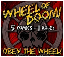 """The Wheel of Doom Comedy Show"""