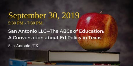 San Antonio LLC—The ABCs of Education: A Conversation about Ed Policy in TX tickets