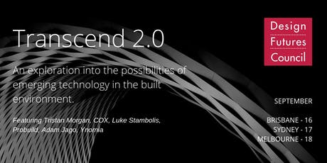 Cancelled: Please read note in event description. Transcend 2.0: Breaking new ground in the built environment - Melbourne tickets