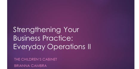 Strengthening Your Business Practices: Everyday Operations II