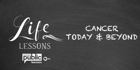 Life Lessons: Cancer Today and Beyond tickets
