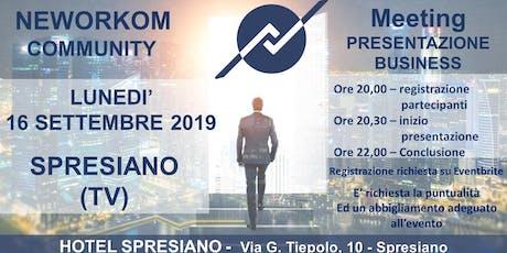 MEETING PRESENTAZIONE BUSINESS - NEWORKOM COMMUNITY - SPRESIANO biglietti