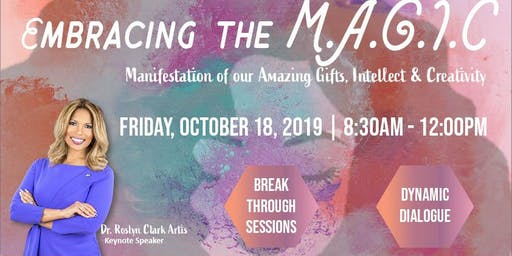 Embracing The M.A.G.I.C: Advancement of African - American Women's Conference