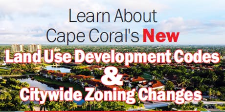 Cape Coral Land Use & Zoning Changes Breakfast Event tickets