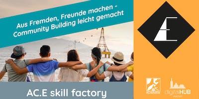 AC.E skill factory: Aus Fremden, Freunde machen - Community Building leicht gemacht