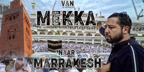 THEATERSHOW & VAN MEKKA NAAR MARRAKESH tickets