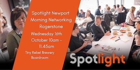 Spotlight Newport Morning Networking - Rogerstone - Wednesday 16th October 2019 tickets