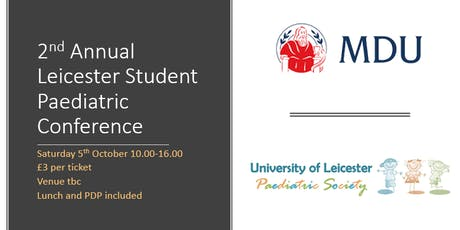 2nd Annual Leicester Student Paediatric Conference  tickets