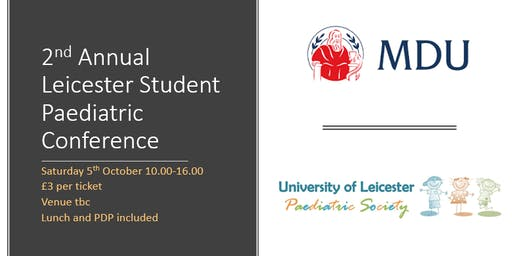 2nd Annual Leicester Student Paediatric Conference