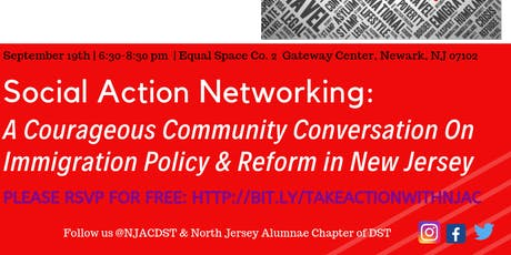 Social Action Networking: A Courageous Conversation On Immigration Policy & Reform tickets