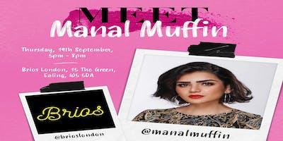 Meet & Greet Manal Muffin in London