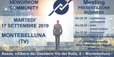 MEETING PRESENTAZIONE BUSINESS - NEWORKOM COMMUNITY - MONTEBELLUNA