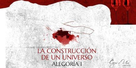 ALEGORÍA I - LA CONSTRUCCIÓN DE UN UNIVERSO entradas