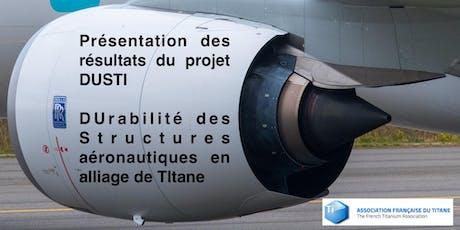 DUrabilité des Structures aéronautiques en alliage de TItane – DUSTI billets