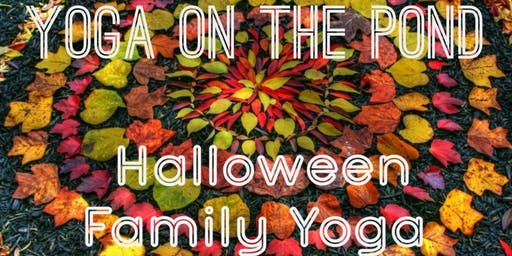Yoga On The Pond - Halloween Family Yoga