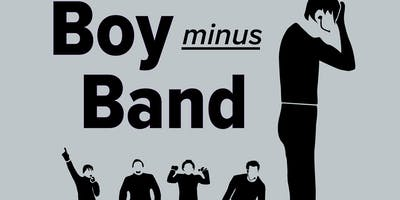 Boy Minus Band (a new musical)
