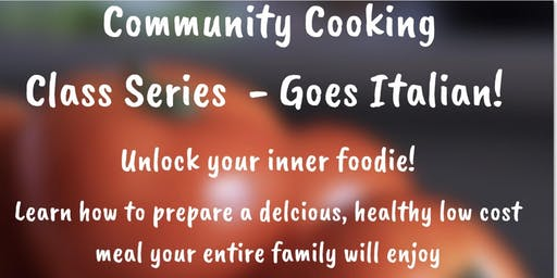 Community Cooking Class Series -Goes Italian!