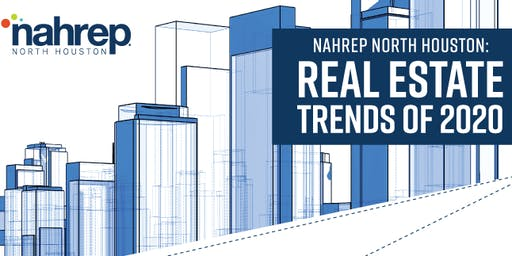 NAHREP North Houston: Real Estate Trends of 2020