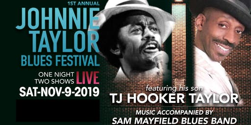 1st Annual Johnnie Taylor Blues Festival feat. his son TJ Hooker Taylor