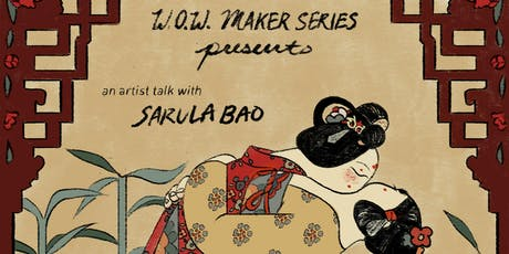W.O.W. Maker Series Presents: An Artist Talk with Sarula Bao tickets