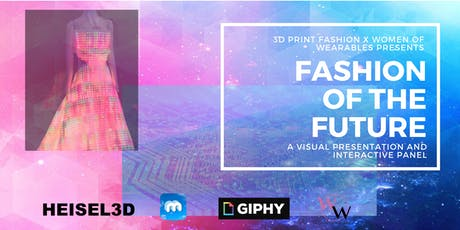 3D Print Fashion x Women of Wearables- Fashion of the Future tickets